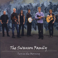 Two in the Morning — The Swanson Family