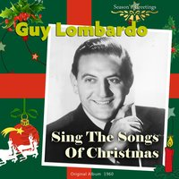 Sing the Songs of Christmas With Guy Lombardo — Guy Lombardo And His Royal Canadians, Феликс Мендельсон, Франц Грубер