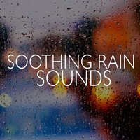 Soothing Rain Sounds — Rain Sounds
