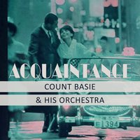 Acquaintance — Count Basie & His Orchestra