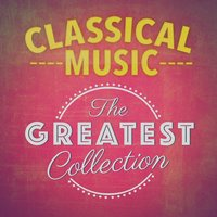 Classical Music: The Greatest Collection — сборник