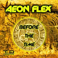 Before The Time — Aeon Flex