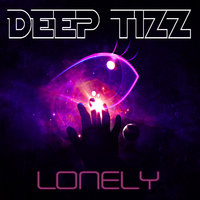 Lonely — Deep Tizz