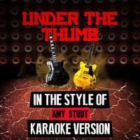 Under the Thumb (In the Style of Amy Studt) - Single — Ameritz Audio Karaoke