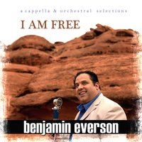 I Am Free — Benjamin Everson
