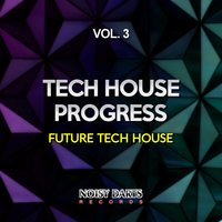 Tech House Progress, Vol. 3 — сборник