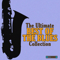 The Ultimate Best of the Blues Collection — сборник