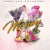 Money — Tiara Belary