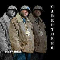 Just Vibing — Carruthers