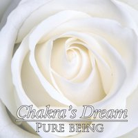 Pure Being — Chakra's Dream