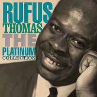 The Platinum Collection — Rufus Thomas