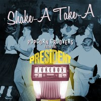 Shake-A Take-A: Popcorn Groovers from the President Jukebox — сборник