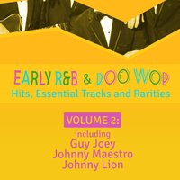 Early R 'N' B & Doo Wop Hits, Essential Tracks and Rarities, Vol. 2 — сборник
