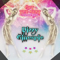 Get The Best Collection — Dizzy Gillespie