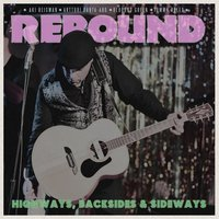 Highways, Backsides & Sideways — Rebound
