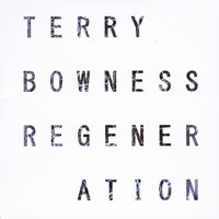 Regeneration — Terry Bowness