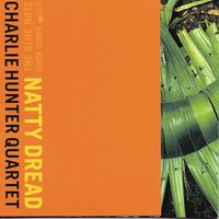 Natty Dread — Charlie Hunter