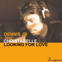 Looking For Love EP — Dennis Jr, Christabelle