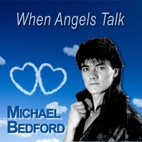 When Angels Talk — Michael Bedford