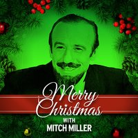 Merry Christmas with Mitch Miller — Mitch Miller, The Gang, The Sandpipers