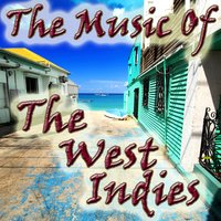 The Music Of The West Indies — Sun Sun Sun