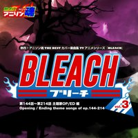 Netsuretsu! Anison Spirits THE BEST -Cover Music Selection- TV Anime Series ''BLEACH'' vol.3 — сборник
