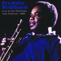 Live At The Northsea Jazz Festival, 1980 — Freddie Hubbard