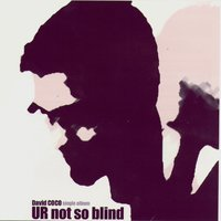 U R not so blind — David COCO
