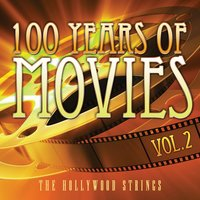 100 Years Of Movies Vol. 2 — The Hollywood Strings