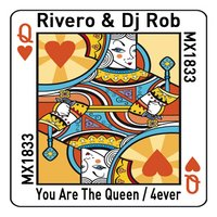 You Are the Queen / 4ever — RIVERO, DJ Rob, Rivero|Dj Rob