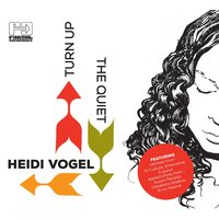 Turn Up The Quiet — Heidi Vogel