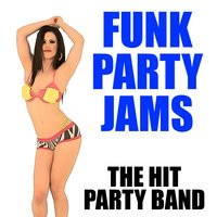 Funk Party Jams — The Hit Party Band