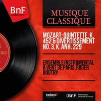 Mozart: Quintette pour piano et vents, K. 452 & Divertissement No. 3, K. Anh. 229 — Ensemble instrumental à vent de Paris, Roger Boutry, Вольфганг Амадей Моцарт