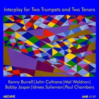 Interplay for Two Trumpets and Two Tenors — John Coltrane, Kenny Burrell, Paul Chambers, Mal Waldron, Idrees Sulieman, Bobby Jasper