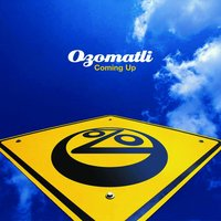 Coming Up — Ozomatli
