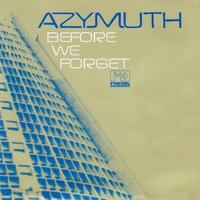 Before We Forget — Azymuth