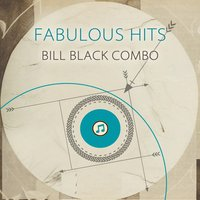 Fabulous Hits — Bill Black Combo