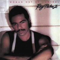 Woman Out of Control — Ray Parker Jr.