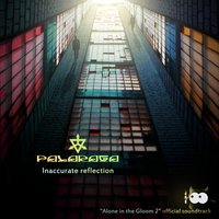 Inaccurate Reflection (Alone in the Gloom 2) [Official Soundtrack] — Palaraga