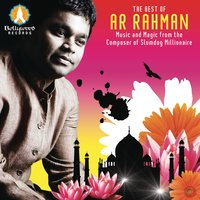 The Best of A.R. Rahman - Music and Magic from the Composer of Slumdog Millionaire — A.R. Rahman