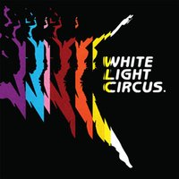 Marching Orders — White Light Circus