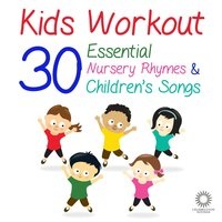 Kids Workout: 30 Essential Nursery Rhymes & Children's Songs to Get You Dancing and Clapping Your Hands! — Tumble Tots