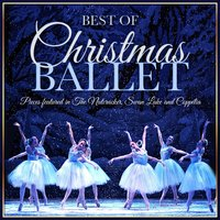 Best of Christmas Ballet - Pieces Featured in the Nutcracker, Swan Lake and Coppélia — Berliner Philarmoniker, London Festival Orchestra, London Festival Orchestra|Berlin Philharmonic Orchestra