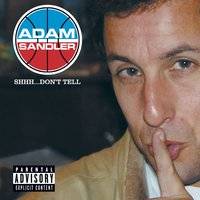 Shhh...Don't Tell — Adam Sandler