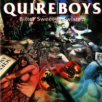 Bitter Sweet And Twisted — The Quireboys