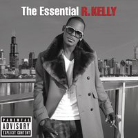 The Essential R. Kelly — R. Kelly