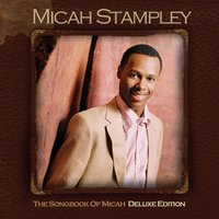 Songbook Of Micah - Deluxe Edition — Micah Stampley