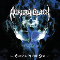 Burial in the Sea — Aurora Black