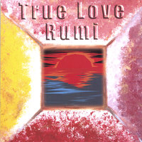 true love rumi — Sina