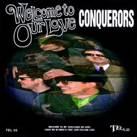 Welcome to Our Love - EP — The Conquerors, Steve Kent, Keith Patterson, Willie Wisely, Adam Fesenmaier